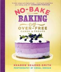 No-Bake Baking by Sharon Hearne-Smith