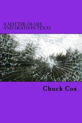 A Matter of Life and Death in Texas by Chuck Cox image