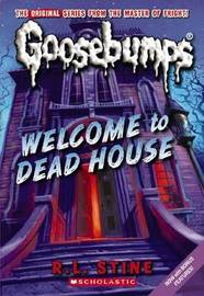 Welcome to Dead House (Goosebumps Original Series #1) by R.L. Stine