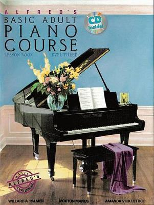 Alfred's Basic Adult Piano Course Lesson Book, Bk 3: Book & CD by Amanda Vick Lethco
