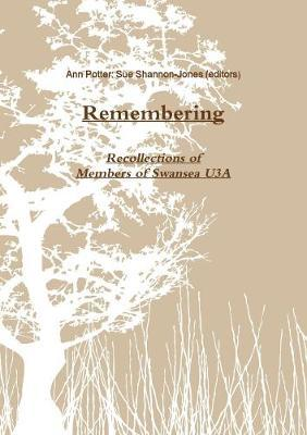 Remembering: an Anthology of Recollections by Ann Potter (editor)