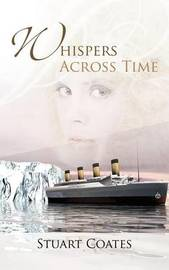 Whispers Across Time by Stuart Coates