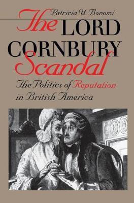 The Lord Cornbury Scandal by Patricia U Bonomi