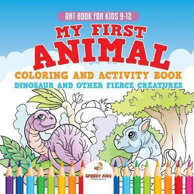 Art Book for Kids 9-12. My First Animal Coloring and Activity Book ...