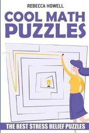 Cool Math Puzzles by Rebecca Howell
