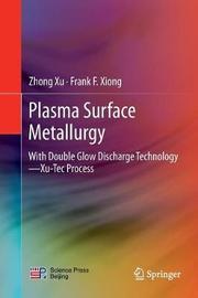 Plasma Surface Metallurgy by Zhong Xu