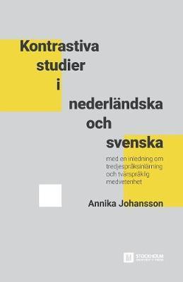 Kontrastiva studier i nederl ndska och svenska by Annika Johansson