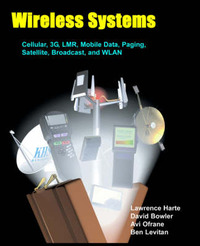 Wireless Systems, Cellular, 3g, Lmr, Mobile Data, Paging, Satellite, Broadcast, and Wlan. by Lawrence Harte image
