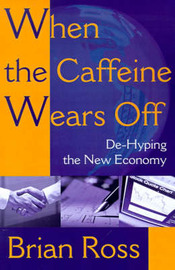 When the Caffeine Wears Off: de-Hyping the New Economy by Brian Ross (Huntington Medical Center, Pasadena, California, USA) image