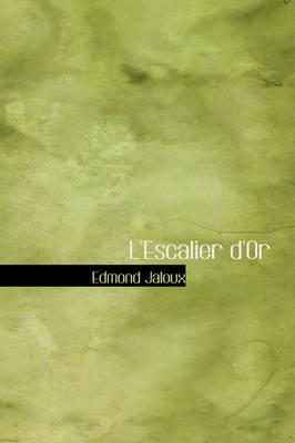 L'Escalier D'Or by Edmond Jaloux