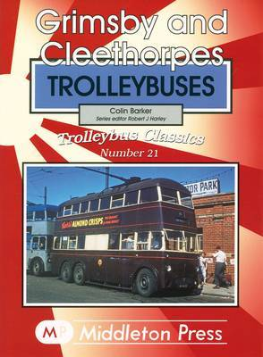 Grimsby and Cleethorpes Trolleybuses by Colin Barker