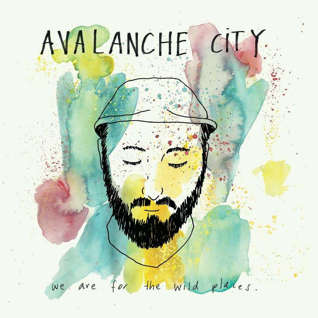 We Are For The Wild Places by Avalanche City image