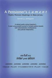 A Pensioner's Lament: Public Pension Dealings in New Jersey by Benoit G. Philippon
