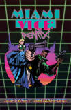 Miami Vice: Remix by Joe Casey