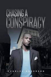 Chasing a Conspiracy by Charles Anderson