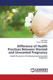 Difference of Health Practices Between Wanted and Unwanted Pregnancy by Cap K Ayla