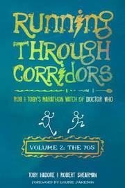 Running Through Corridors: v. 2 by Robert Shearman