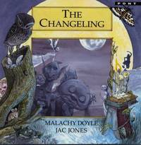 Legends from Wales Series: Changeling, The by Malachy Doyle