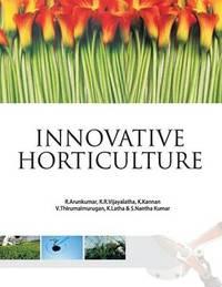 Innovative Horticulture by R. Arunkumar