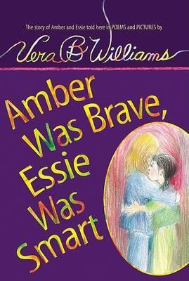 Amber Was Brave, Essie Was Smart by Vera B Williams image