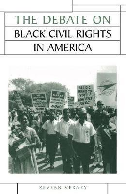 The Debate on Black Civil Rights in America by Kevern Verney image