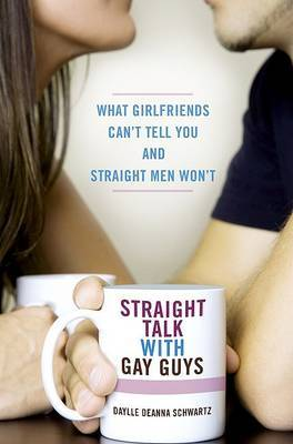 Straight Talk with Gay Guys by Daylle Deanna Schwartz image