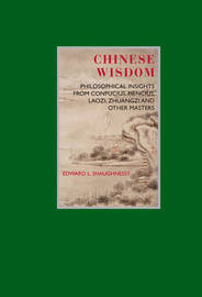 Chinese Wisdom by Edward L Shaughnessy