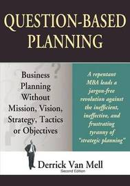 Question-Based Planning by Derrick Van Mell
