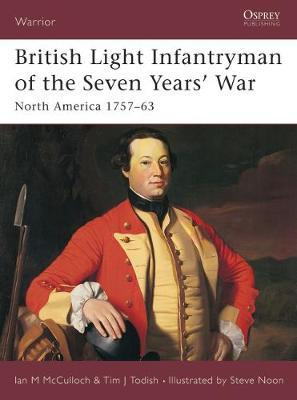 British Light Infantryman of the Seven Years' War by Ian McCulloch