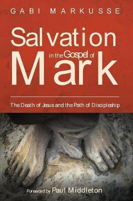 Salvation in the Gospel of Mark by Gabi Markusse image