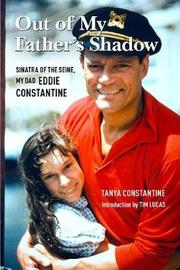 Out Of My Father's Shadow by Tanya Constantine