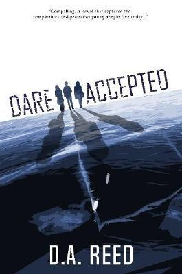 Dare Accepted by D.A. REED