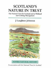 Scotland's Nature in Trust: The National Trust for Scotland and Its Wildland and Crofting Management by J. L. Johnston image