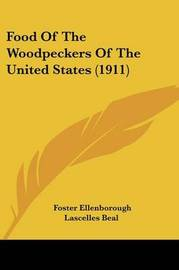 Food of the Woodpeckers of the United States (1911) by Foster Ellenborough Lascelles Beal image