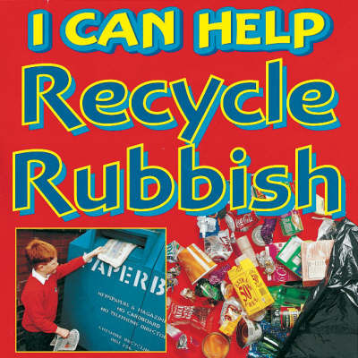 Recycle Our Rubbish by Viv Smith