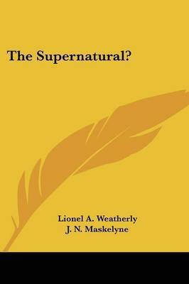 The Supernatural? by J. N. Maskelyne