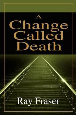 A Change Called Death by Ray Fraser image