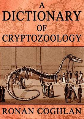 A Dictionary of Cryptozoology by Ronan Coghlan image