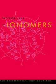 Introduction to Ionomers by Adi Eisenberg