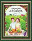 Richie and Shelly at the Farm Festival: An Adventure in Healthy Eating by Catherine Marci