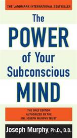 Power of Your Subconscious Mind by Joseph Murphy