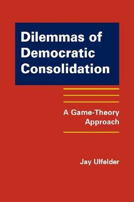 Dilemmas of Democratic Consolidation by Jay Ulfelder image