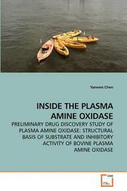 Inside the Plasma Amine Oxidase by Yanwen Chen