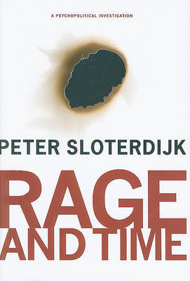 Rage and Time by Peter Sloterdijk image