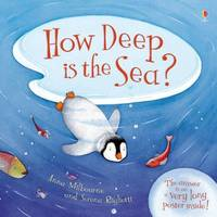 How Deep is the Sea? by Anna Milbourne