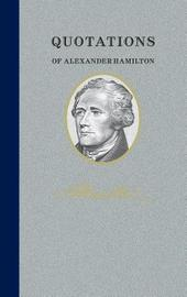 Quotations of Alexander Hamilton by Alexander Hamilton
