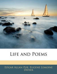 Life and Poems by Edgar Allan Poe