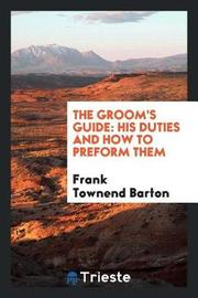 The Groom's Guide by Frank Townend Barton