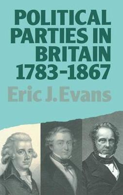 Political Parties in Britain 1783-1867 by Eric J Evans image