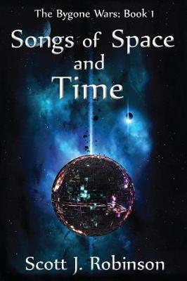 Songs of Space and Time by Scott J Robinson image